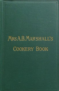 Mrs A.B. Marshall's Cookery Book