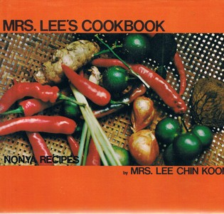 Mrs. Lee's Cookbook: Nonya Recipes and other Favourite Recipes