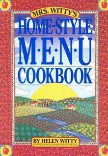 Mrs. Witty's Home Style Menu Cook Book