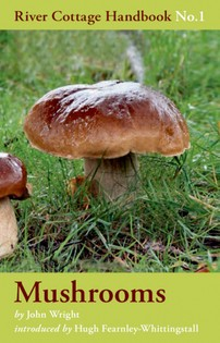 Mushrooms: River Cottage Handbook No. 1