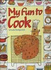 My Fun-to-Cook Book