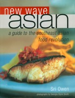 New Wave Asian: A Guide to the Southeast Asian Food Revolution