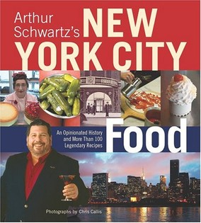 New York City Food: An Opinionated History and More Than 100 Legendary Recipes