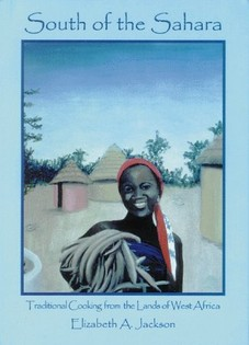 South of the Sahara: Traditional Cooking from the Lands of West Africa