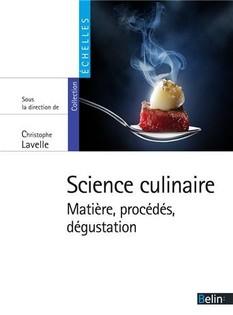 Science culinaire - Matière, procédés et dégustation