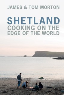 Shetland: Cooking on the Edge of the World