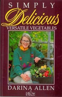 Simply Delicious Versatile Vegetables