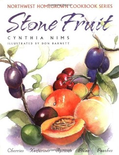 Stone Fruit (Northwest Homegrown Cookbook Series)
