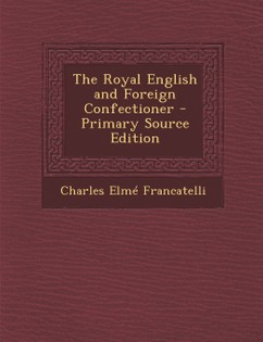 The Royal English and Foreign Confectionery Book
