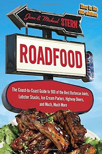 Roadfood: The Coast-to-coast Guide to 900 of the Best Barbecue Joints, Lobster Shacks, Ice Cream Parlors, Highway Diners, and Much, Much More