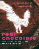 Real Chocolate: Over 50 Inspiring Recipes for Chocolate Indulgence