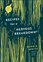 Recipes for a Nervous Breakdown
