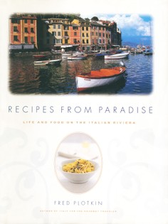 Recipes from Paradise: Life and Food on the Italian Riviera