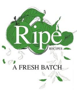 Ripe Recipes - A Fresh Batch