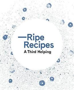 Ripe Recipes - A Third Helping