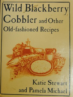 Wild Blackberry Cobbler and Other Old-Fashioned Recipes