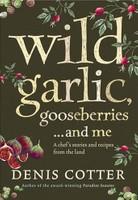 Wild Garlic, Gooseberries and Me