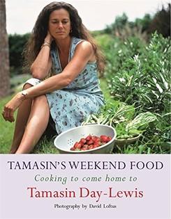 Tamasin's Weekend Food