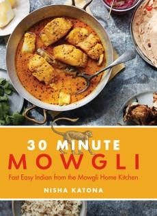 The 30-Minute Mowgli: Instant Big Flavour!