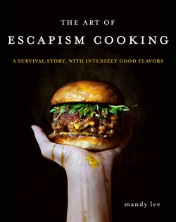 The Art of Escapism Cooking: A Survival Story, with Intensely Good Flavours