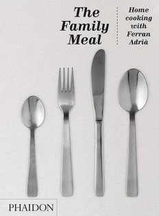 The Family Meal: Home Cooking with Ferran Adriá