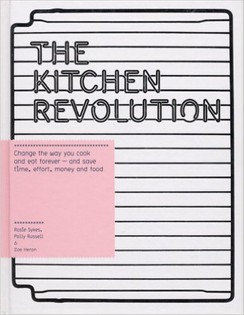 The Kitchen Revolution: A Year of Time-and-Money-Saving Recipes