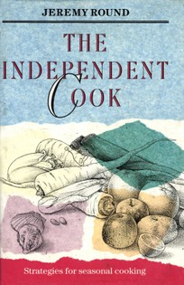 The Independent Cook: Strategies for Seasonal Cooking