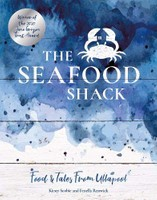 The Seafood Shack: Food & Tales from Ullapool