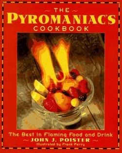 The Pyromaniac's Cookbook