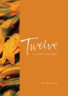 Twelve: A Tuscan Cookbook